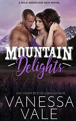 Mountain Delights (Wild Mountain Men 2) by Vanessa Vale