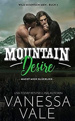 Mountain Desire (Wild Mountain Men 3) by Vanessa Vale