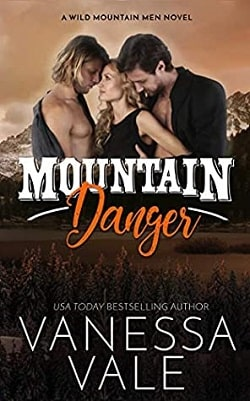 Mountain Danger (Wild Mountain Men 4) by Vanessa Vale