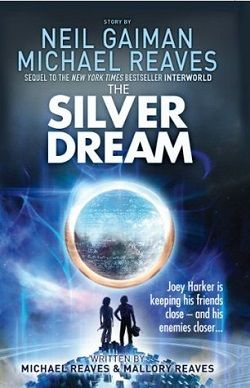 The Silver Dream (InterWorld 2) by Neil Gaiman