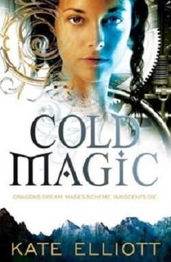 Cold Magic (Spiritwalker 1) by Kate Elliott