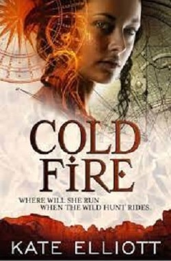 Cold Fire (Spiritwalker 2) by Kate Elliott